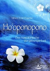 Hooponopono Vergebungsritual Anleitung, wie geht das