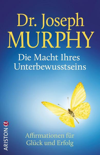 Bild: Dr Joseph Murphy die Macht ihres Unterbewusstseins